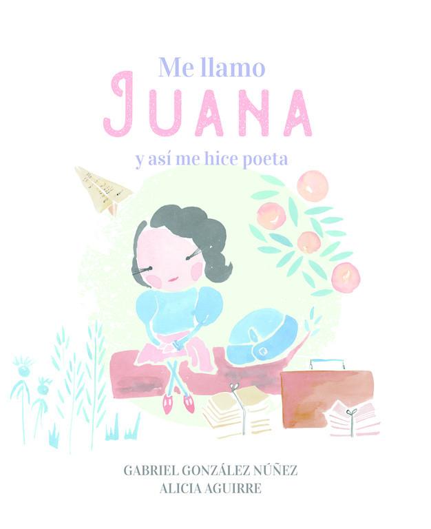 Me llamo Juana y así me hice poeta