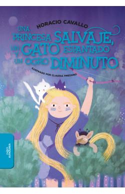 Una princesa salvaje, un gato espantado y un ogro diminuto