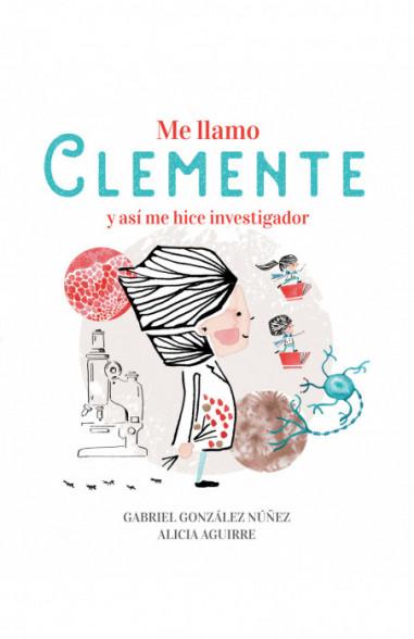 Me llamo Clemente y así me hice...