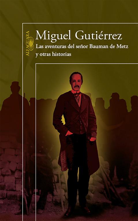 Las aventuras del señor Bauman de Metz y otras historias