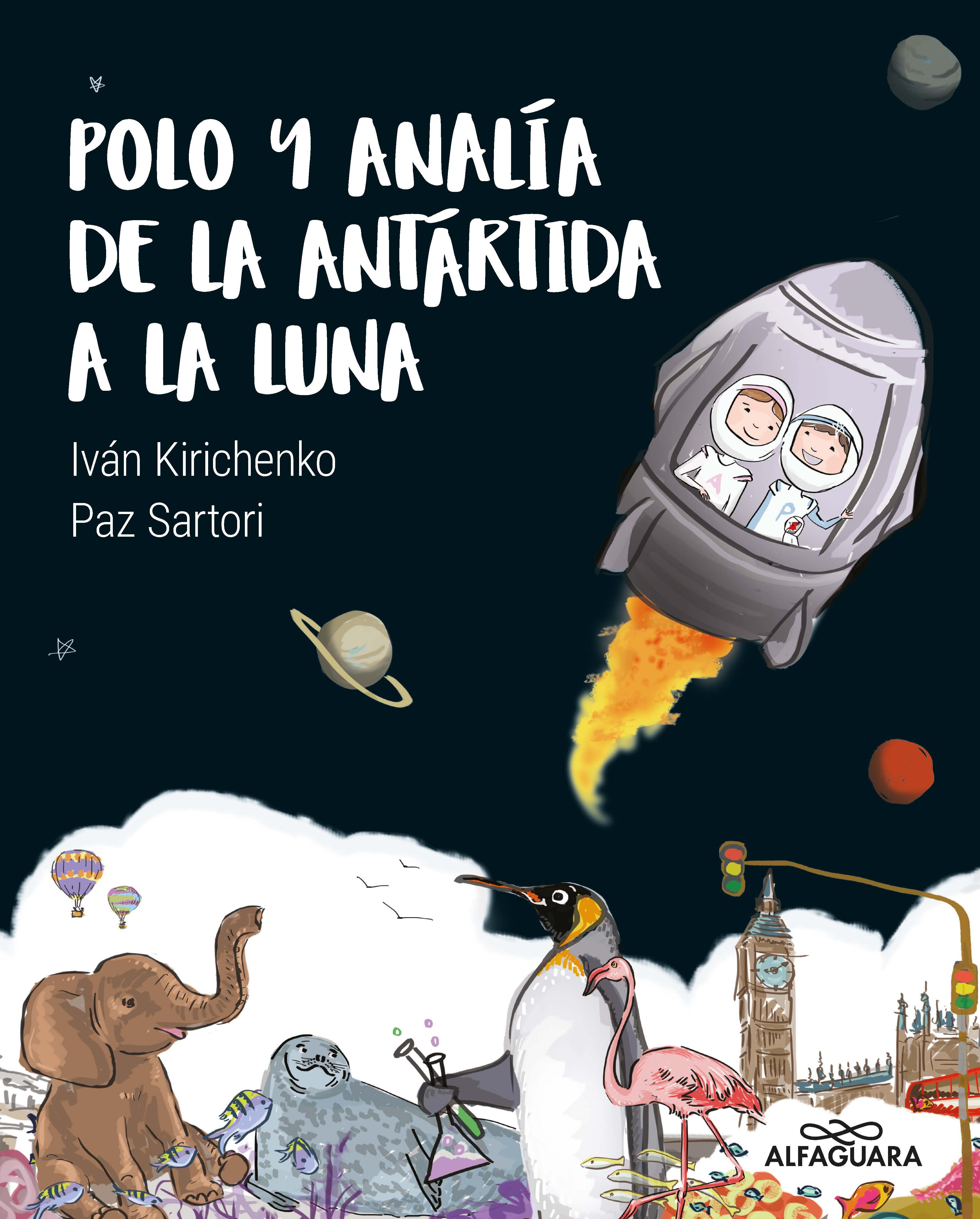 Polo y Analía de la antártida a la luna