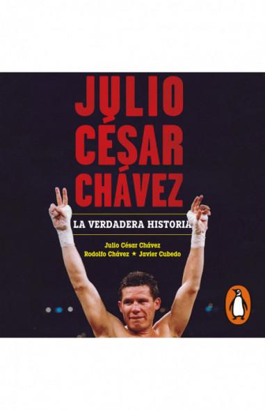 Julio César Chávez: la verdadera...
