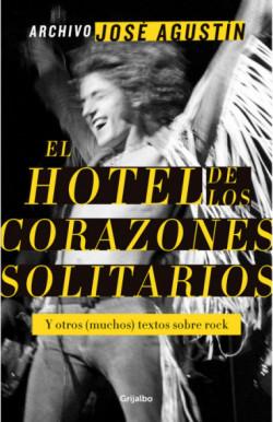 Archivo José Agustín: El hotel de los corazones solitarios