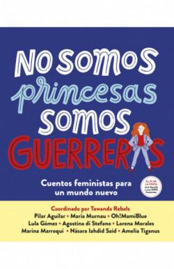 No somos princesas, somos...