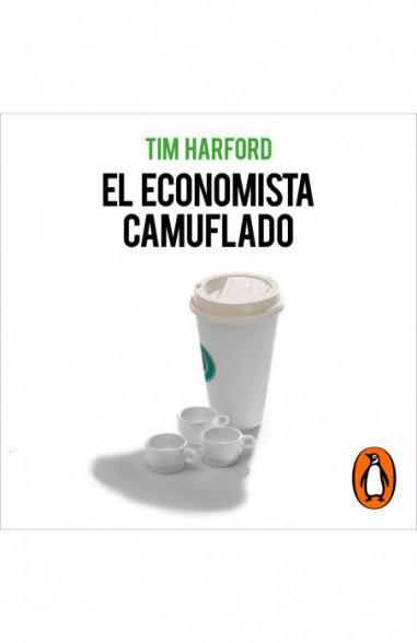 El economista camuflado (edición...